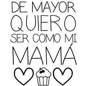 De Mayor Quiero Ser Como Mi Mamá